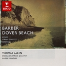 Barber - Vocal and Chamber Works/Sir Thomas Allen/Endellion String Quartet/Roger Vignoles