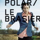 Le Brasier/Polar