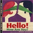 O.S.T. Hello! How Are You?/Dragos Alexandru