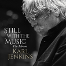 Still with the Music - The Album/Karl Jenkins