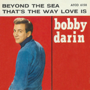 Beyond The Sea / That's The Way Love Is [Digital 45]/Bobby Darin
