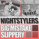 Big Mistake/Nightstylers