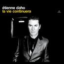La Vie Continuera/Etienne Daho