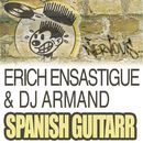Spanish Guitarr/Erich Ensastigue & DJ Armand