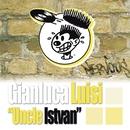 Uncle Istvan/Gianluca Luisi