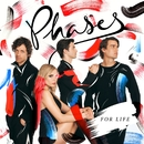 For Life/PHASES