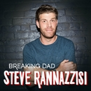 Breaking Dad/Steve Rannazzisi
