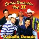 Exitos Bailables Vol. II/Caballo Dorado