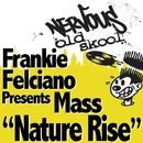 Nature Rise/Frankie Felciano Presents Mass
