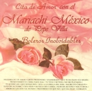 Boleros Inolvidables/Mariachi Mexico de Pepe Villa