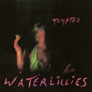 Tempted/Waterlillies