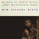 New Orleans Blues/Wilbur De Paris and Jimmy Witherspoon