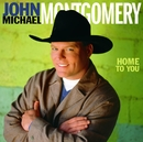 Home To You/John Michael Montgomery