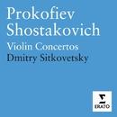 Prokofiev & Shostakovich - Violin Concertos/Dmitry Sitkovetsky/BBC Symphony Orchestra/Sir Andrew Davis/London Symphony Orchestra/Sir Colin Davis