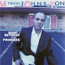 Right Between The Promises/Freedy Johnston