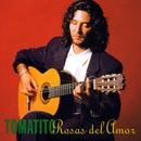 Rosas Del Amor/Tomatito