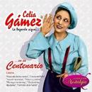 La Leyenda Sigue... En Su Centenario/Celia Gamez