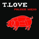 Polskie Mieso [Radio Edit] (Radio Edit)/T.Love