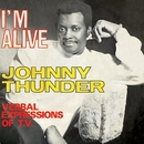 I'm Alive/Verbal Expressions/Johnny Thunder