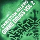 Gimme Drugs Part 2/Christian Falero
