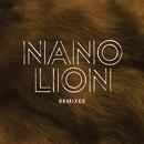 Lion (Remixes)/Nano