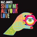 Show Me All Your Love (Radio Edit)/Kaz James