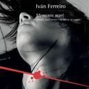 Memento mori (Versos, canciones y trocitos de carne I)/Ivan Ferreiro