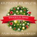 Wesolych Swiat z Gwiazdkowych Kart - Polski Songbook I Koledy/Krzysztof Krawczyk