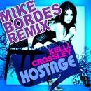 Hostage - Mike Bordes REMIX/Kelli Crossley