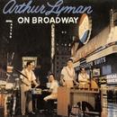 On Broadway/Arthur Lyman