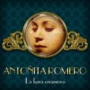 La luna enamora/Antonita Romero