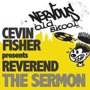 The Sermon/Cevin Fisher pres Reverend