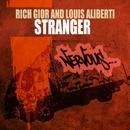 Stranger/Rich Gior and Louis Aliberti