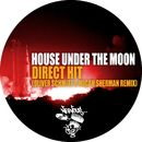 Direct Hit - Oliver Schmitz & Micah Sherman Remix/House Under The Moon