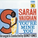 You're Mine You/Sarah Vaughan