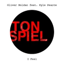 I Feel (feat. Kyle Pearce)/Oliver Moldan