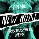 Need/Chris Bushnell