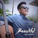 Beautiful/Aziz Harun