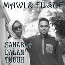 Sahabat Dalam Tubuh (S.D.T)/Mawi & Filsuf