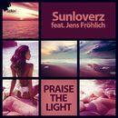 Praise the Light/Sunloverz