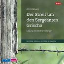 Der Streit um den Sergeanten Grischa/Arnold Zweig