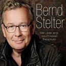Wer Lieder singt, braucht keinen Therapeuten/Bernd Stelter