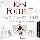 Jahrhundert-Trilogie, Folge 3: Kinder der Freiheit (Ungekürzt)/Ken Follett