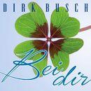 Bei dir/Dirk Busch