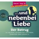 ... und nebenbei Liebe, Staffel 1, Folge 10: Der Betrug (Ungekürzte Fassung)/... und nebenbei Liebe