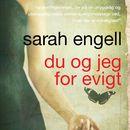 Du og jeg for evigt/Sarah Engell