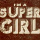 I'm a Supergirl (Remixes)/Supergirl