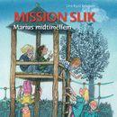 Marius Midtimellem: Mission slik/Line Kyed Knudsen