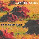 Extended Play/Play The Seeds