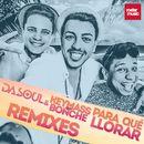 Para Qué Llorar (Remixes)/Dasoul